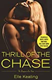 Thrill of the Chase (Dangerous Love) by Elle Keating (2015-12-15)