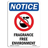 OSHA Notice Sign - Fragrance Free Environment | Choose from: Aluminum, Rigid Plastic or Vinyl Label Decal | Protect Your Business, Construction Site, Warehouse & Shop Area |  Made in The USA