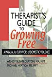 img - for A Therapist's Guide to Growing Free: A Manual for Survivors of Domestic Violence book / textbook / text book