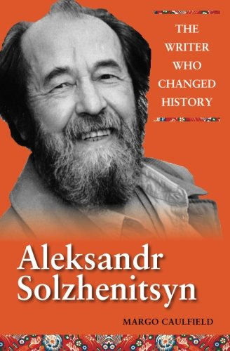 Aleksandr Solzhenitsyn: The Writer Who Changed History