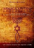 """Apocalypto - Il libro che cambierà per sempre le vostre idee sulle teorie dei """"liberi pensatori"""""""