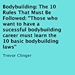 Bodybuilding: The 10 Rules That Must Be Followed | Trevor Clinger