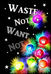 Waste Not, Want Not (Wastes Series Book 3)