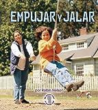 Empujar Y Jalar / Push and Pull (Mi Primer Pasa Al Mundo Real / First Step Nonfiction) (Spanish Edition) (Mi Primer Paso al Mundo Real: Fuerzas y Movimiento)