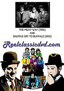 THE MILKY WAY (1936) and SHUFFLE OFF TO BUFFALO (1933)
