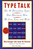 Book cover for Type Talk: The 16 Personality Types That Determine How We Live, Love, and Work