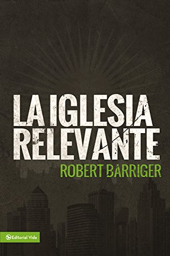Amazon.com: La iglesia relevante (Spanish Edition) eBook: Zondervan: Kindle Store