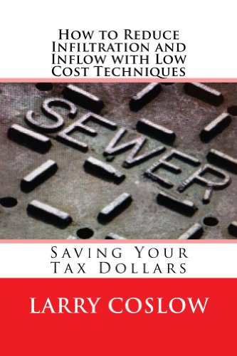 How to Reduce Infiltration and Inflow with Low Cost Techniques: Saving Your Tax Dollars