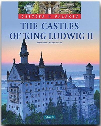 The Castles of King Ludwig II (Castles & ()