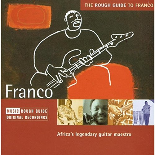 The Rough Guide to Franco: Africa's Legendary Guitar Maestro by World Music Network