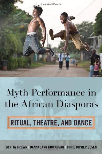 Myth Performance in the African Diasporas: Ritual, Theatre, and Dance by Scarecrow Press