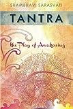 Tantra: the Play of Awakening