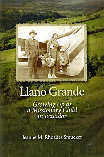 Llano Grande: Growing Up as a Missionary Child in Ecuador ebook
