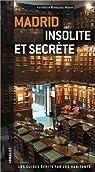 Madrid insolite et secrete par Jonglez