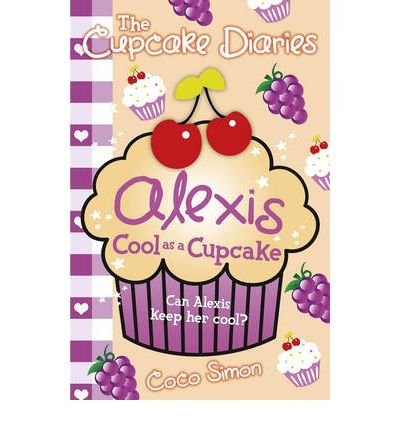 Alexis Cool as a Cupcake (The Cupcake Diaries) (Paperback) - Common