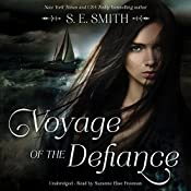 Voyage of the Defiance: Breaking Free, Book 1 | S. E. Smith