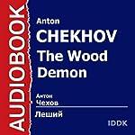 The Wood Demon [Russian Edition] | Anton Chekhov