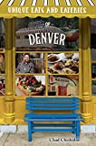 Unique Eats and Eateries of Denver