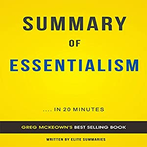 Summary of Essentialism by Greg McKeown Audiobook