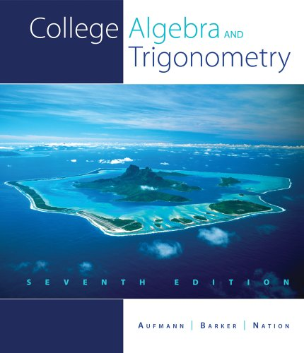 Bundle: College Algebra and Trigonometry, 7th + Enhanced WebAssign Homework with eBook Access Card for One Term Math and