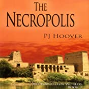 The Necropolis: The Forgotten Worlds, Book 3 | P. J. Hoover