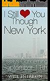 I Still Love You Though New York: Essays Concerning 9/11/01