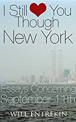 I Still Love You Though New York: Essays Concerning 9/11/01