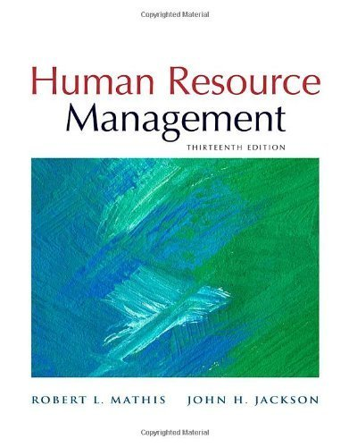 Human Resource Management, 13th Edition by Mathis, Robert L., Jackson, John H. (2010) Hardcover