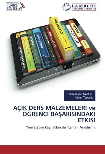 AIK DERS MALZEMELER ve RENC BAARISINDAK ETKS: Yeni Eitim Kaynaklar ile lgili Bir Aratrma (Turkish Edition)