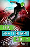 The Skateboard Bully, LaVina Vanorny-Barcus, 1495282244