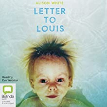 Letter to Louis Audiobook by Alison White Narrated by Eve Webster