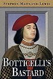 Botticelli's Bastard, Stephen Maitland-Lewis, 0983259690