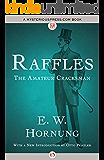 Raffles: The Amateur Cracksman (A. J. Raffles, the Gentleman Thief Book 1)