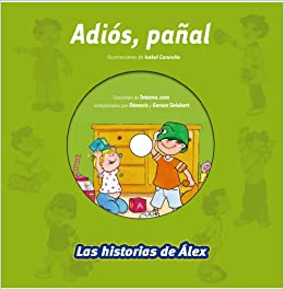 Adiós, pañal / Goodbye, diaper (Las historias de Alex / The Stories of Alex) (Spanish Edition): Pablo Mérida, Isabel Caruncho: 9788499740102: Amazon.com: ...