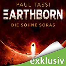 Die Söhne Soras (Earthborn 3) Hörbuch von Paul Tassi Gesprochen von: Josef Vossenkuhl