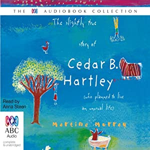 The Slightly True Story of Cedar B. Hartley Audiobook