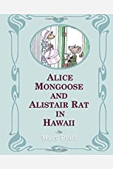 "Alice Mongoose and Alistair Rat in Hawaii: The Classic Children's Picture Book by Mary Pfaff, ""The Beatrix Potter of Hawaii."" (Volume 1)"