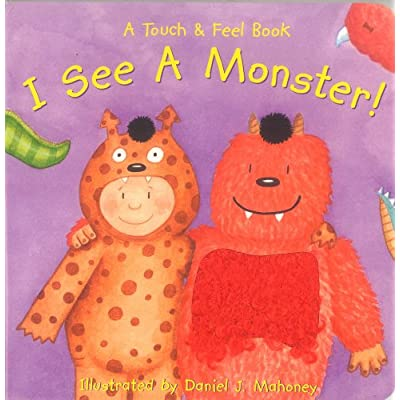 Bendon Publishing I See a Monster! (A Touch and Feel Book): Mahoney, Daniel J.: Toys & Games