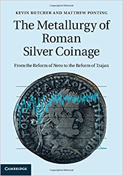 the-metallurgy-of-roman-silver-coinage-from-the-reform-of-nero-to-the-reform-of-trajan