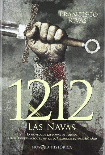 (1212 : las Navas : la novela de las Navas de Tolosa, la batalla que marcó el fin de la reconquista hace 800 años )