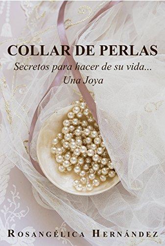 88c168e2bd4a Amazon.com  Collar de Perlas  Secretos para hacer de su vida... una ...