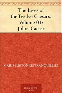 The Lives Of Twelve Caesars Volume 01 Julius Caesar