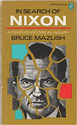 Book In Search of Nixon: A Psychohistorical Inquiry