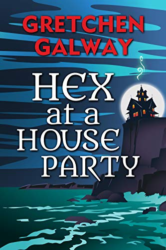 Hex at a House Party (Sonoma Witches Book 2) by [Galway, Gretchen]
