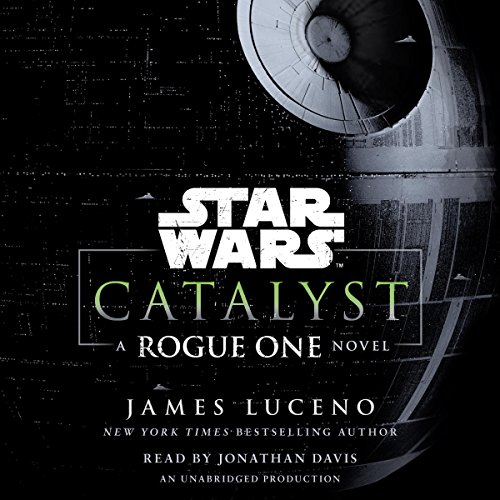 Catalyst (Star Wars): A Rogue One Novel by Random House Audio