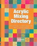 Acrylic Mixing Directory, Ian Sidaway, 1560109033