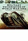 Military Technology of World War One: Development, Use and Consequences