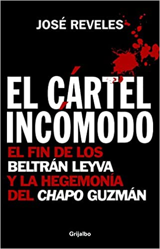 Cartel Incomodo, El (Spanish Edition): Jose Reveles ...