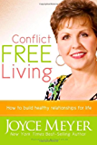 Conflict Free Living: How to build healthy relationships for life.