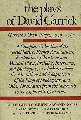 The Plays of David Garrick, Volume 1: Garrick's Own Plays, 1740 - 1766